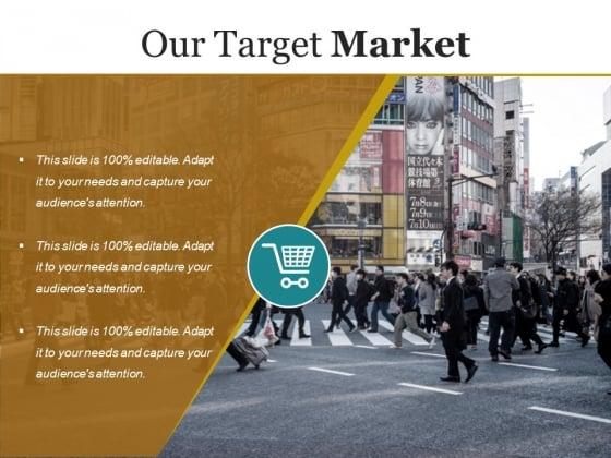 Our Target Market Ppt PowerPoint Presentation Outline Designs Download