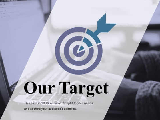Our Target Ppt PowerPoint Presentation Guidelines