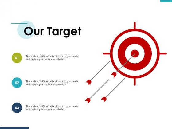 Our Target Ppt PowerPoint Presentation Ideas Design Templates