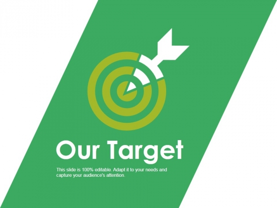 Our Target Ppt PowerPoint Presentation Ideas Mockup