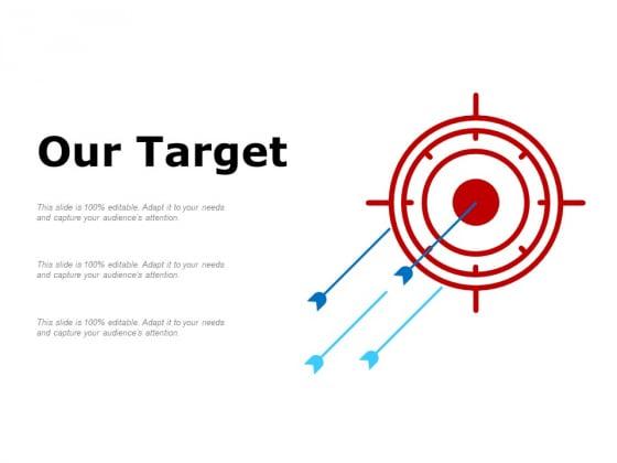 Our Target Ppt PowerPoint Presentation Outline Slide
