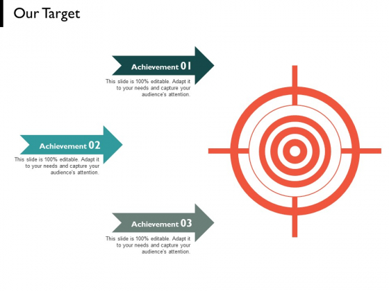 Our Target Slide Success Ppt PowerPoint Presentation Infographic Template Visual Aids
