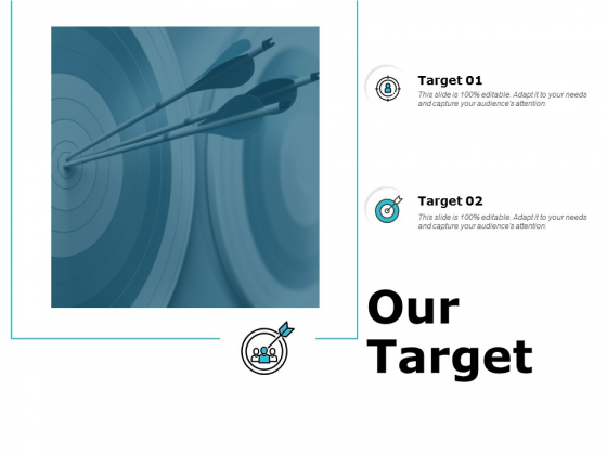 Our Target Success Ppt PowerPoint Presentation File Information