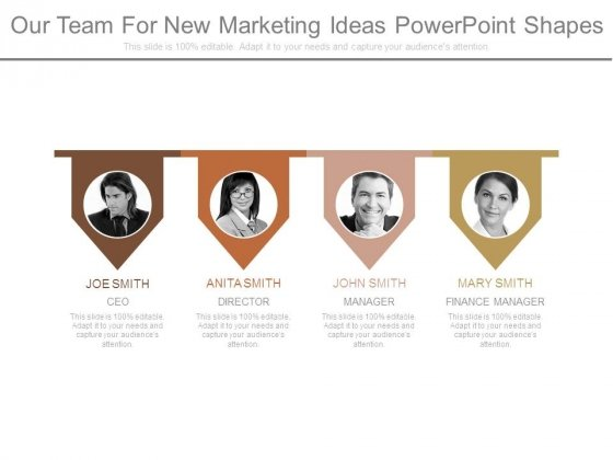 Our Team For New Marketing Ideas Powerpoint Shapes