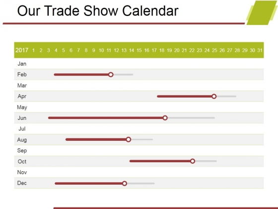 Our Trade Show Calendar Ppt PowerPoint Presentation Outline Example