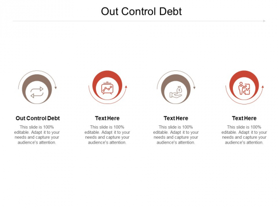Out Control Debt Ppt PowerPoint Presentation Infographics Vector Cpb Pdf