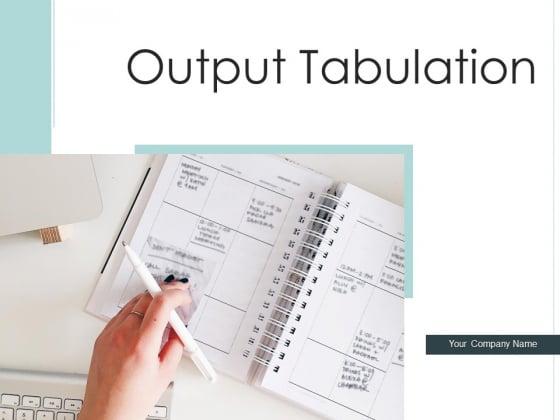 Output Tabulation Esources Plan Ppt PowerPoint Presentation Complete Deck