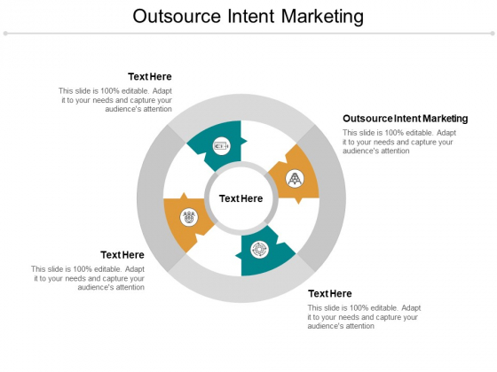 Outsource Intent Marketing Ppt Powerpoint Presentation Infographics Designs Cpb