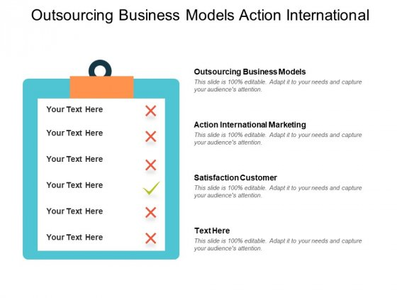 Outsourcing Business Models Action International Marketing Satisfaction Customer Ppt PowerPoint Presentation Outline Slides
