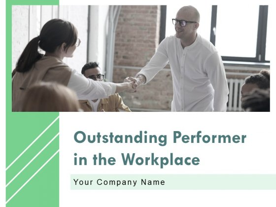 Outstanding Performer In The Workplace Ppt PowerPoint Presentation Complete Deck With Slides