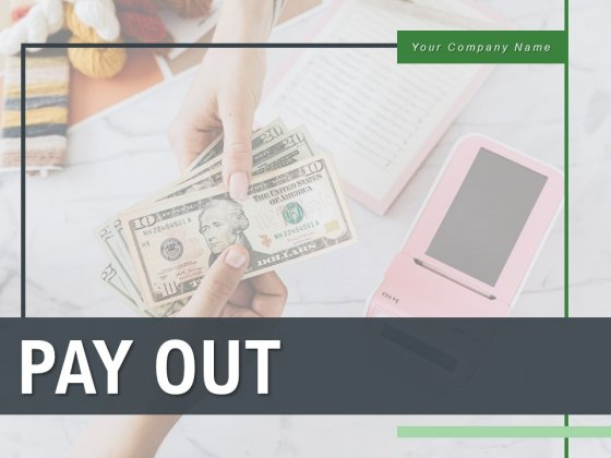 PAY OUT Strategy Individual Ppt PowerPoint Presentation Complete Deck
