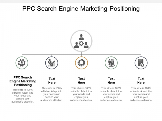 PPC Search Engine Marketing Positioning Ppt PowerPoint Presentation File Sample Cpb