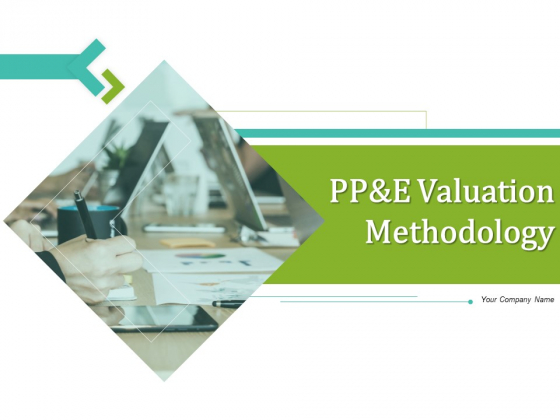 PP And E Valuation Methodology Ppt PowerPoint Presentation Complete Deck With Slides