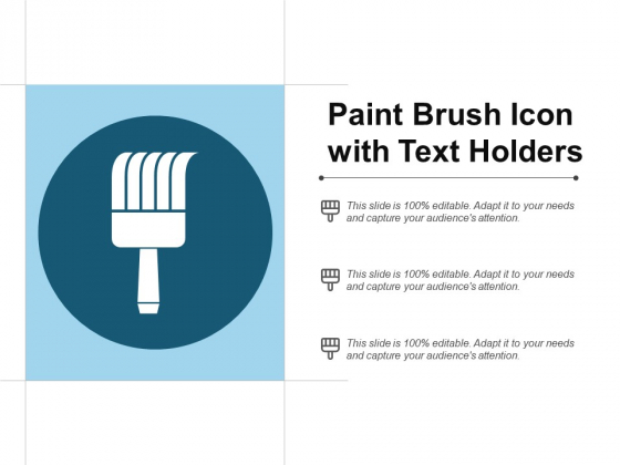 Paint Brush Icon With Text Holders Ppt PowerPoint Presentation Show Maker