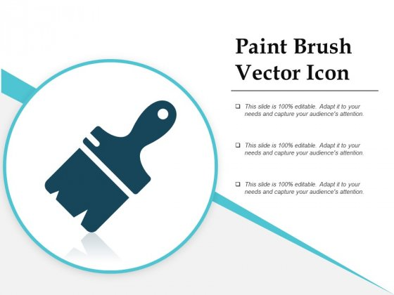 Paint Brush Vector Icon Ppt PowerPoint Presentation Infographics Deck