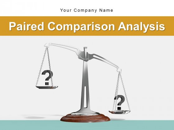 Paired Comparison Analysis Business Plan Ppt PowerPoint Presentation Complete Deck