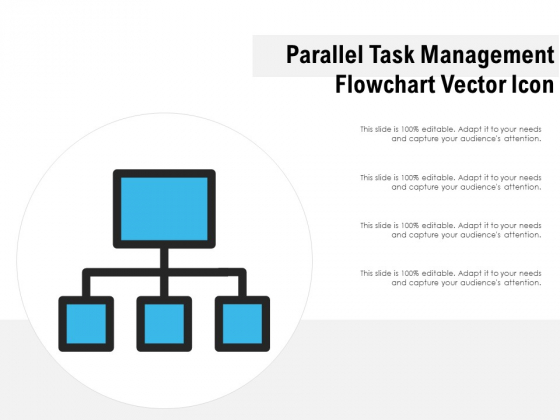Parallel Task Management Flowchart Vector Icon Ppt PowerPoint Presentation Slides Skills PDF
