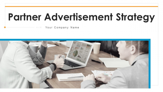 Partner_Advertisement_Strategy_Ppt_PowerPoint_Presentation_Complete_Deck_With_Slides_Slide_1
