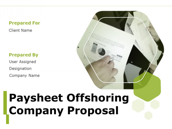 Paysheet Offshoring Company Proposal Ppt PowerPoint Presentation Complete Deck With Slides