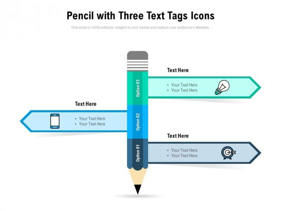 Pencil With Three Text Tags Icons Ppt PowerPoint Presentation Summary Clipart Images