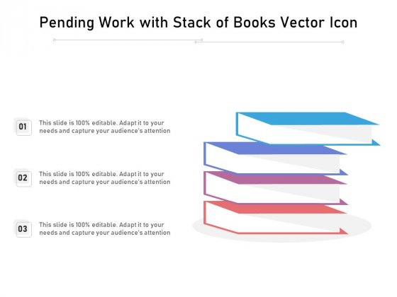 Pending Work With Stack Of Books Vector Icon Ppt PowerPoint Presentation Slides Design Templates PDF