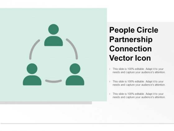 People Circle Partnership Connection Vector Icon Ppt Powerpoint Presentation Infographic Template Example Topics