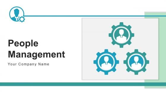 People Management Improvement Retain Ppt PowerPoint Presentation Complete Deck With Slides