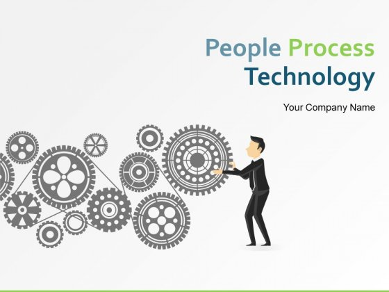 People Process Technology Ppt PowerPoint Presentation Complete Deck With Slides
