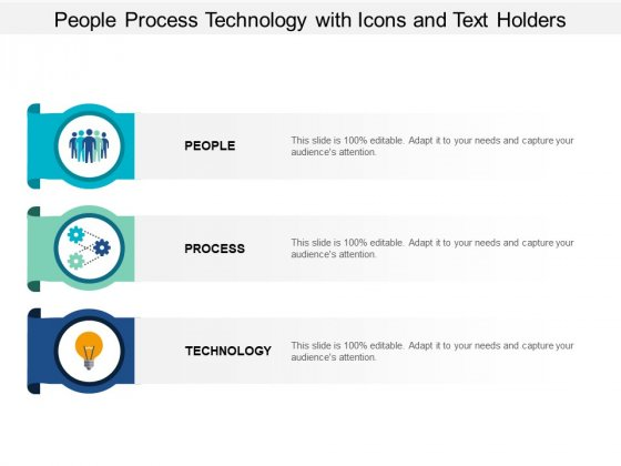 People Process Technology With Icons And Text Holders Ppt PowerPoint Presentation Show Styles
