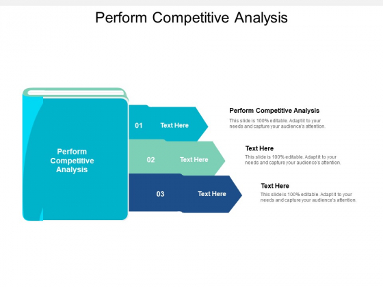 Perform Competitive Analysis Ppt PowerPoint Presentation Ideas Format Cpb
