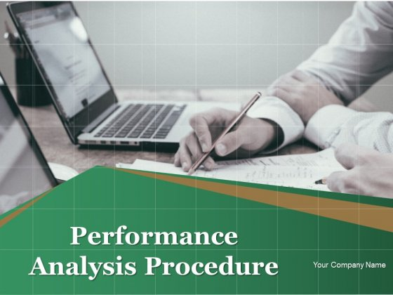 Performance Analysis Procedure Ppt PowerPoint Presentation Complete Deck With Slides