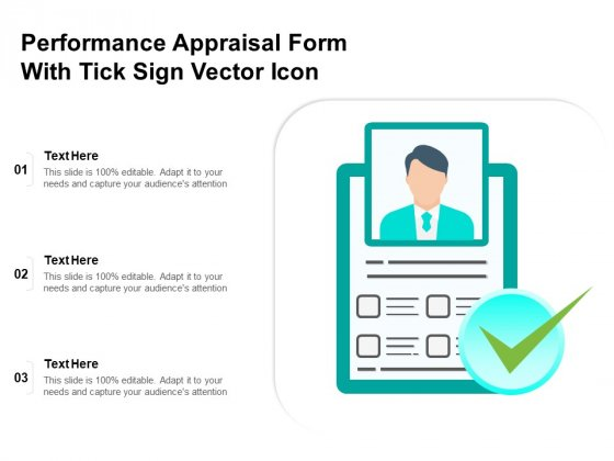 Performance Appraisal Form With Tick Sign Vector Icon Ppt PowerPoint Presentation Pictures Graphic Images PDF