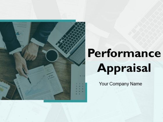 Performance Appraisal Ppt PowerPoint Presentation Complete Deck With Slides