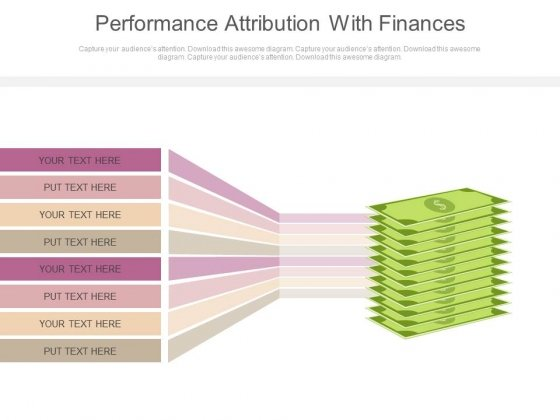 Performance Attribution With Finances Ppt Slides