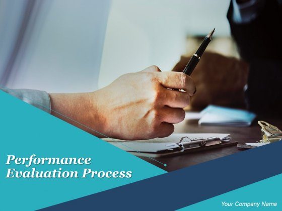 Performance Evaluation Process Ppt PowerPoint Presentation Complete Deck With Slides