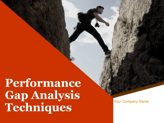Performance Gap Analysis Techniques Ppt PowerPoint Presentation Complete Deck With Slides
