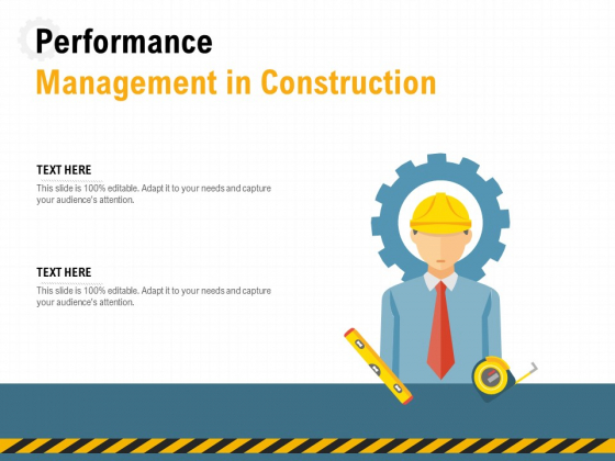Performance Management In Construction Ppt PowerPoint Presentation Infographics Template PDF