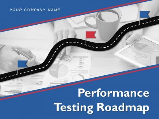 Performance Testing Roadmap Requirement Framework Implementation Ppt PowerPoint Presentation Complete Deck