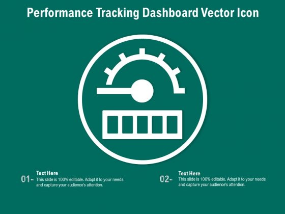 Performance_Tracking_Dashboard_Vector_Icon_Ppt_PowerPoint_Presentation_File_Background_Image_PDF_Slide_1
