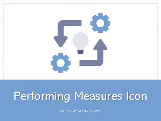 Performing Measures Icon Experience Planning Ppt PowerPoint Presentation Complete Deck