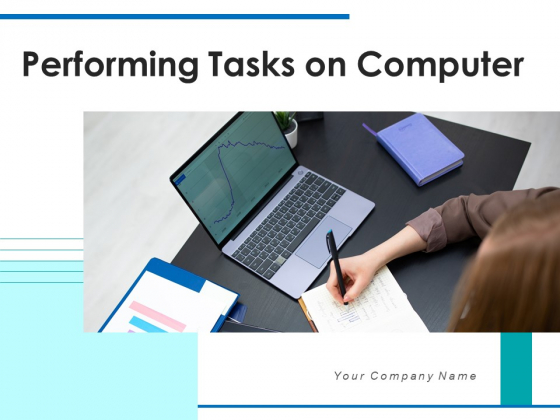 Performing Tasks On Computer Planning Business Ppt PowerPoint Presentation Complete Deck