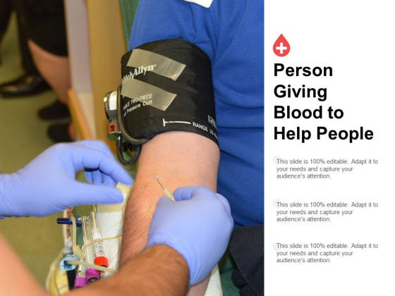Person Giving Blood To Help People Ppt Powerpoint Presentation Outline Show