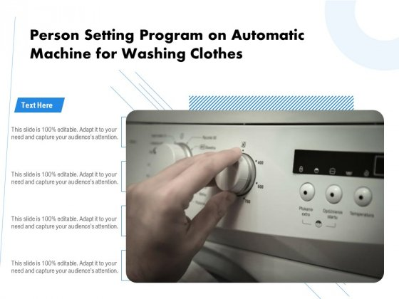 Person Setting Program On Automatic Machine For Washing Clothes Ppt PowerPoint Presentation File Structure PDF