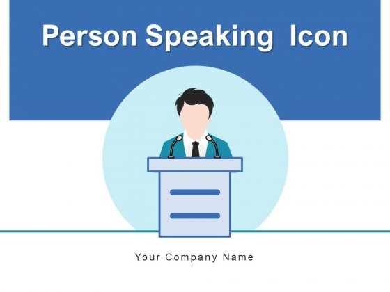 Person Speaking Icon Speech Bubble Management Ppt PowerPoint Presentation Complete Deck