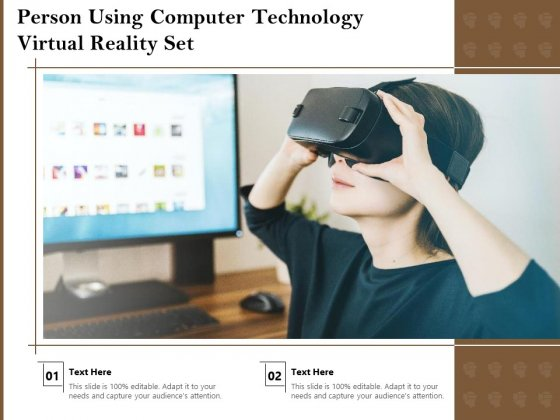 Person Using Computer Technology Virtual Reality Set Ppt Powerpoint Presentation File Icons Pdf Powerpoint Templates
