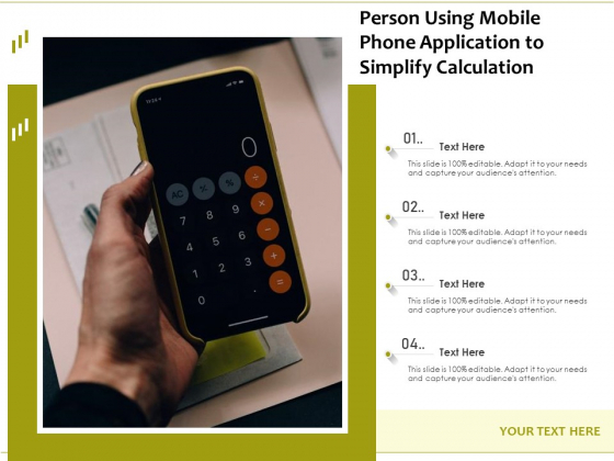 Person Using Mobile Phone Application To Simplify Calculation Ppt PowerPoint Presentation File Design Inspiration PDF