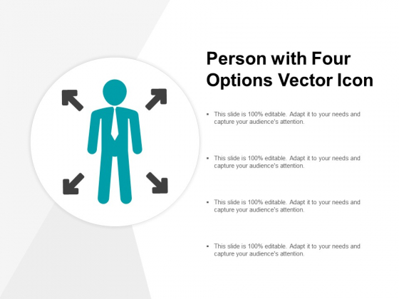 Person With Four Options Vector Icon Ppt PowerPoint Presentation Show Gallery