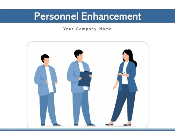 Personnel Enhancement Organization Management Ppt PowerPoint Presentation Complete Deck