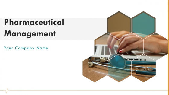 Pharmaceutical Management Ppt PowerPoint Presentation Complete Deck With Slides