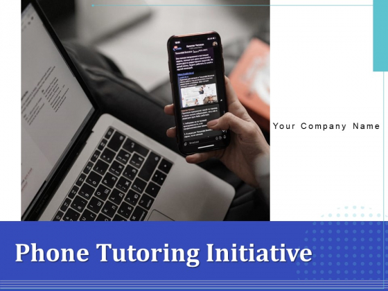 Phone Tutoring Initiative Ppt PowerPoint Presentation Complete Deck With Slides